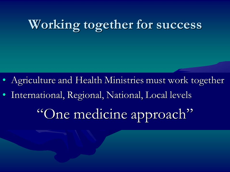 Working together for success Agriculture and Health Ministries must work togetherAgriculture and Health Ministries must work together International, R