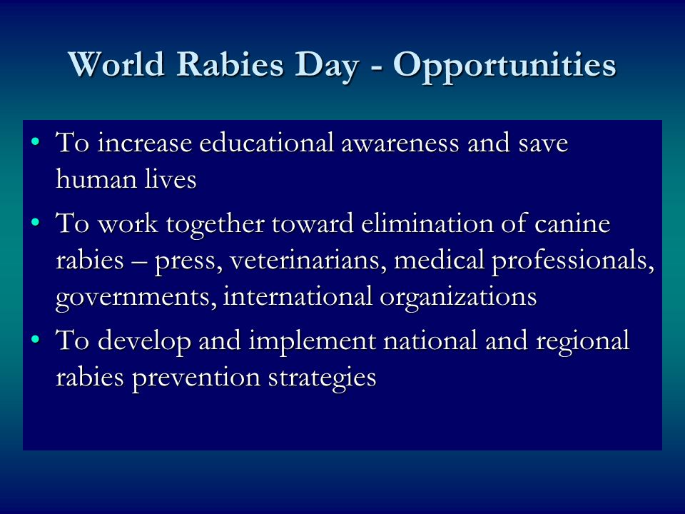 World Rabies Day - Opportunities To increase educational awareness and save human livesTo increase educational awareness and save human lives To work