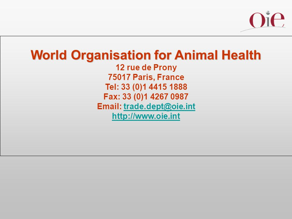 World Organisation for Animal Health 12 rue de Prony Paris, France Tel: 33 (0) Fax: 33 (0)