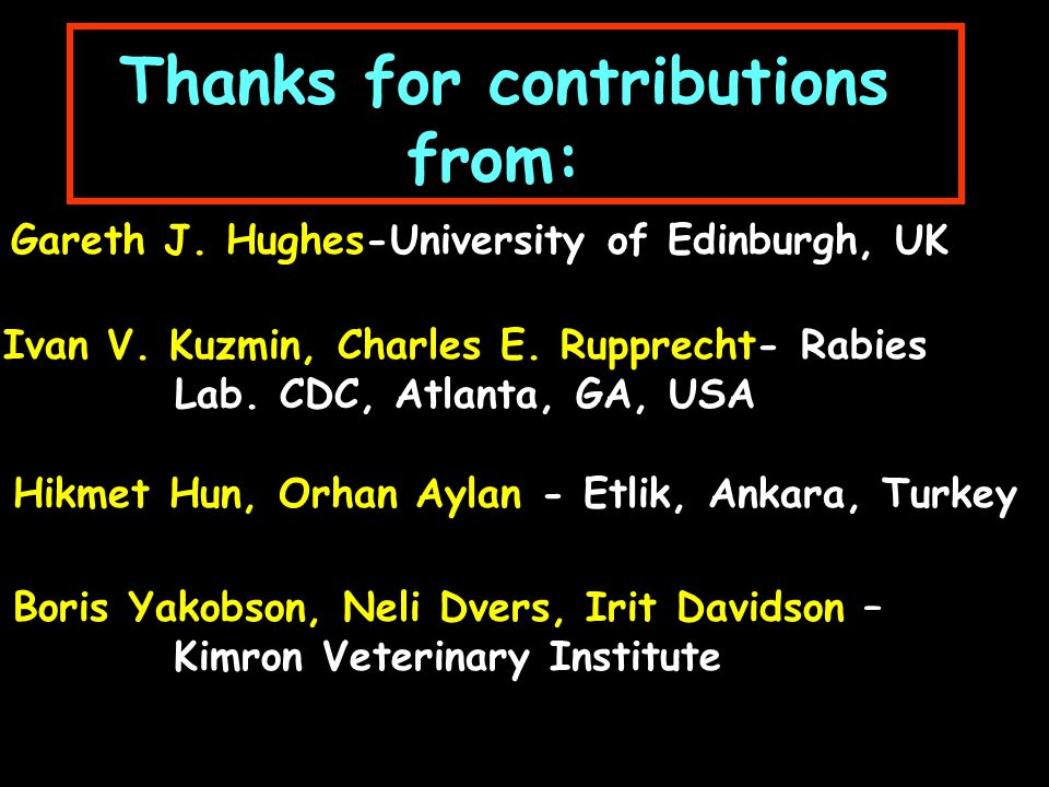 Thanks for contributions from: Gareth J. Hughes-University of Edinburgh, UK Ivan V.