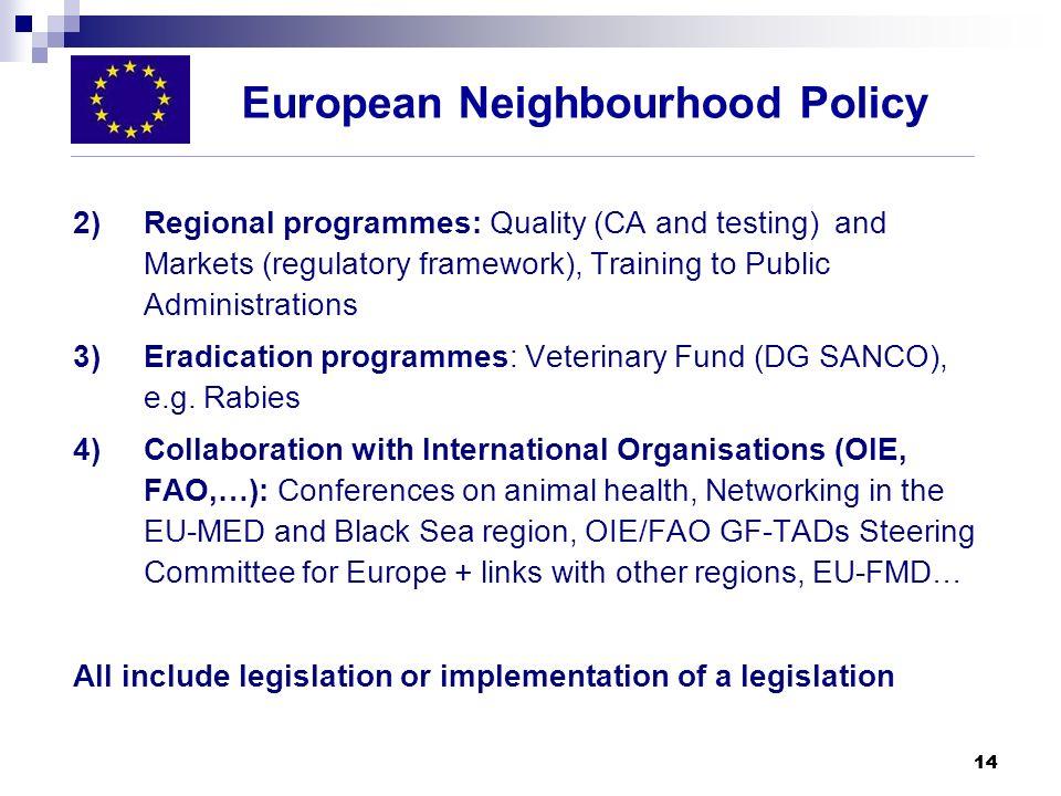 14 2)Regional programmes: Quality (CA and testing) and Markets (regulatory framework), Training to Public Administrations 3)Eradication programmes: Ve