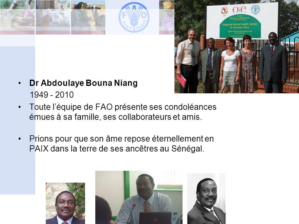 Animal Production and Health Division Development Law Service (LEGN) Legal Office Dr Abdoulaye Bouna Niang 1949 - 2010 Toute léquipe de FAO présente s
