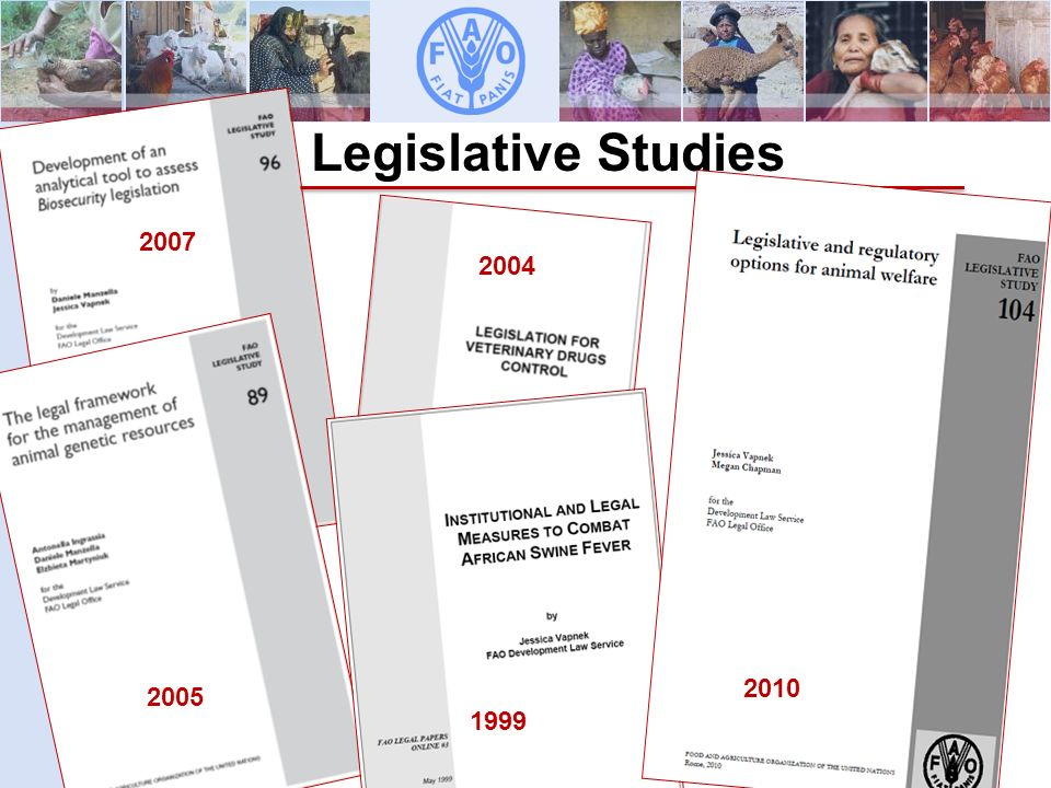 Animal Production and Health Division Development Law Service (LEGN) Legal Office Development Law Service (LEGN) Legal Office – FAO Legislative Studies 2005 2007 2010 1999 2004