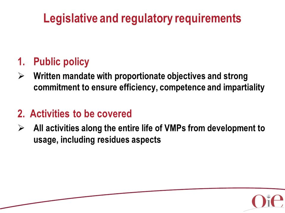 Legislative and regulatory requirements 1.Public policy Written mandate with proportionate objectives and strong commitment to ensure efficiency, comp