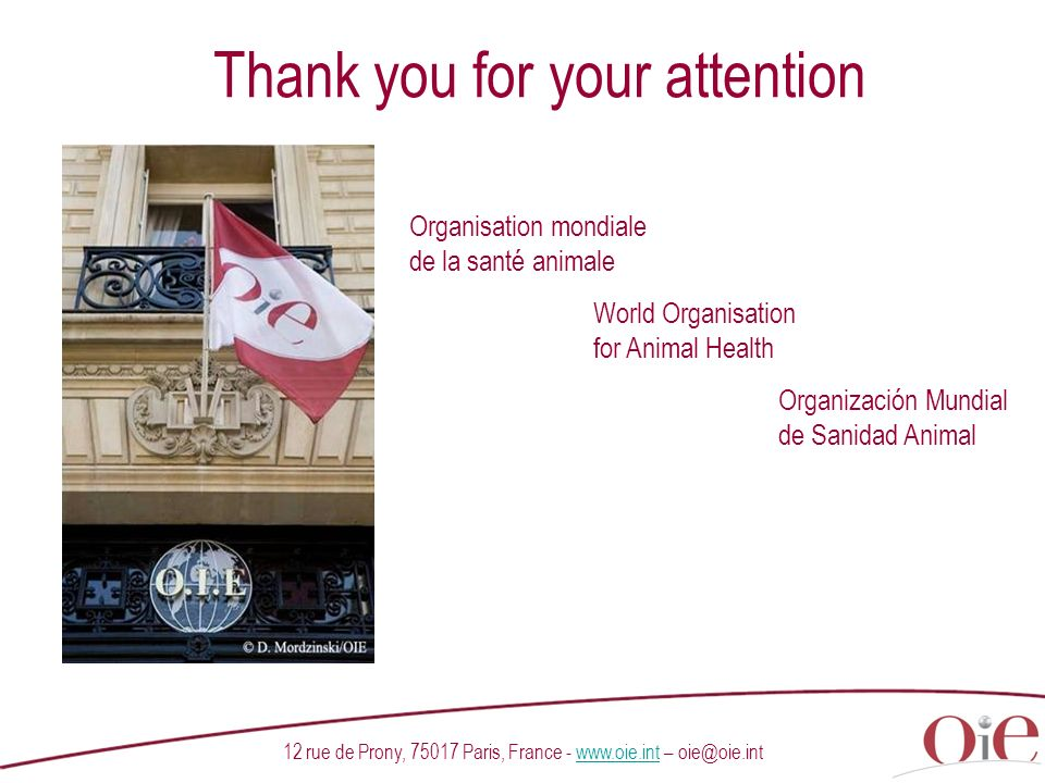 12 rue de Prony, 75017 Paris, France - www.oie.int – oie@oie.intwww.oie.int Organisation mondiale de la santé animale World Organisation for Animal He