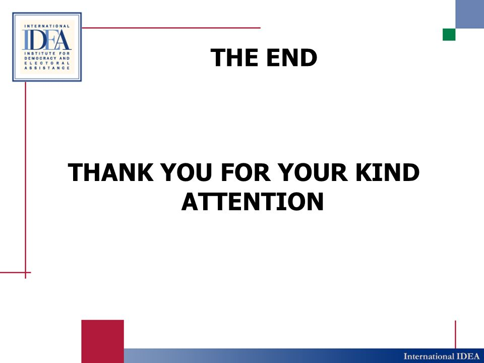 THE END THANK YOU FOR YOUR KIND ATTENTION