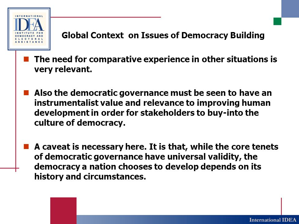 Global Context on Issues of Democracy Building The need for comparative experience in other situations is very relevant.