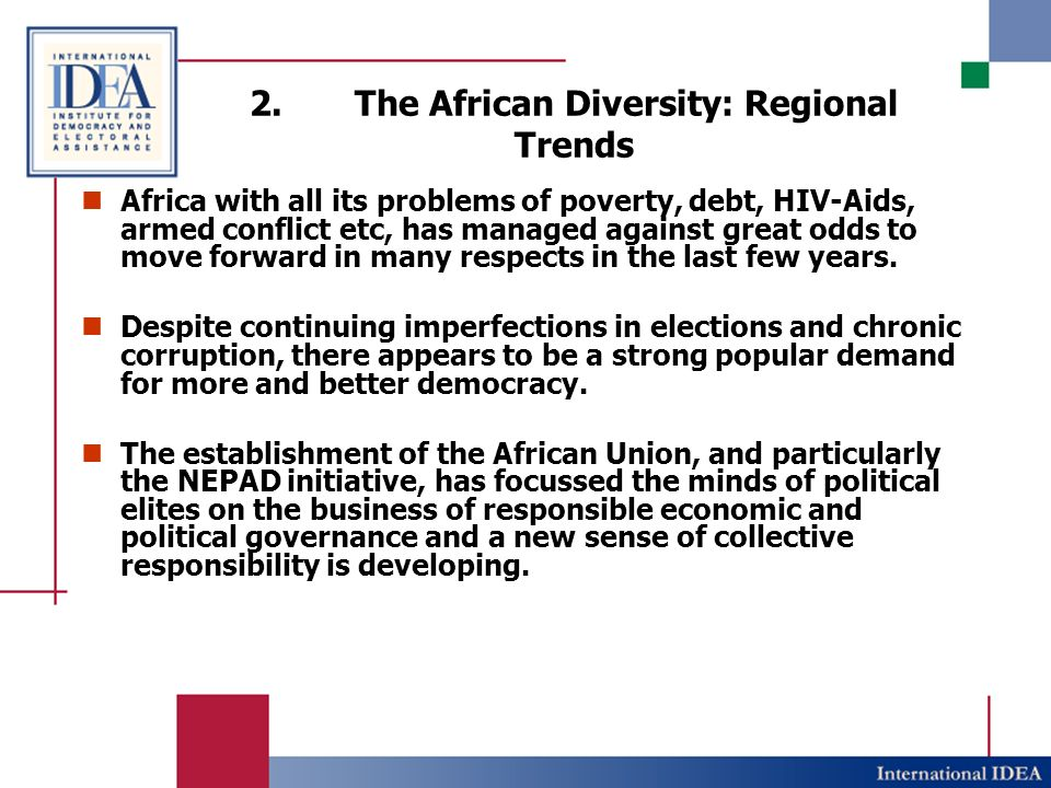 The African Diversity: Regional Trends NEPAD has several unique features, but the most important and relevant to progress towards good governance in Africa are: The recognition that economic/corporate, political governance, peace and security are necessary preconditions for Africas development strategy.