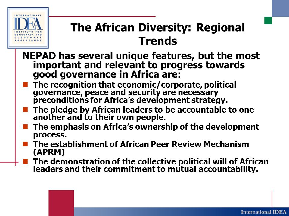 The African Diversity: Regional Trends In the continent the pattern that is emerging is that, an overwhelming number of countries have and are transforming their regime types from the authoritarian variant to a more pluralistic type.