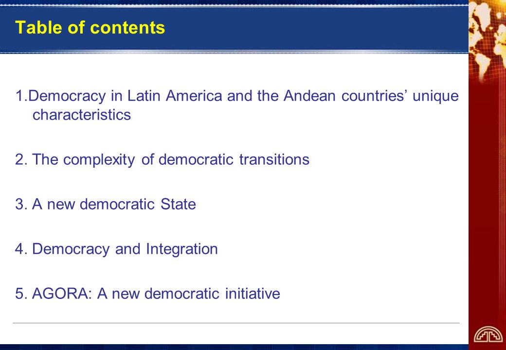 Table of contents 1.Democracy in Latin America and the Andean countries unique characteristics 2.