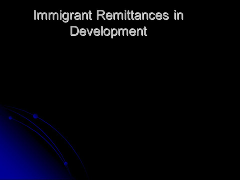 Immigrant Remittances in Development