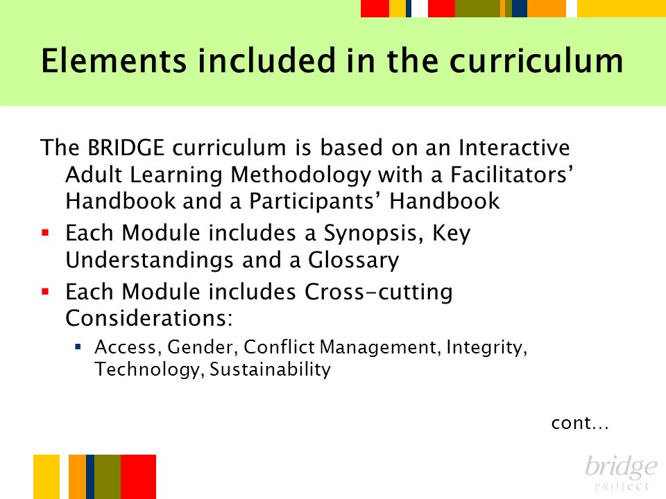 Elements included in the curriculum The BRIDGE curriculum is based on an Interactive Adult Learning Methodology with a Facilitators Handbook and a Par