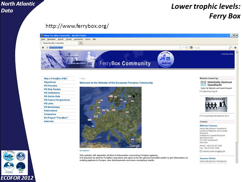 North Atlantic Data ECOFOR 2012 Lower trophic levels: Ferry Box http://www.ferrybox.org/