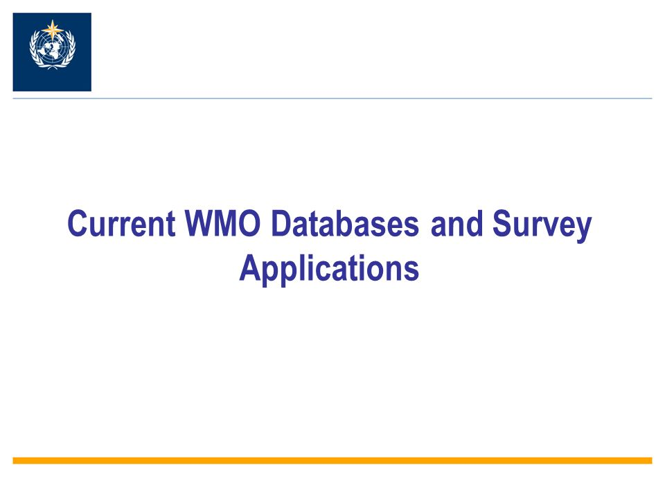 Current WMO Databases and Survey Applications