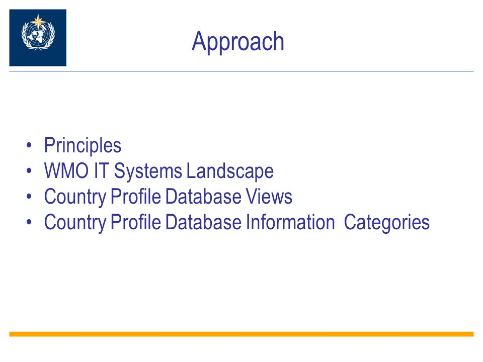 Principles WMO IT Systems Landscape Country Profile Database Views Country Profile Database Information Categories Approach