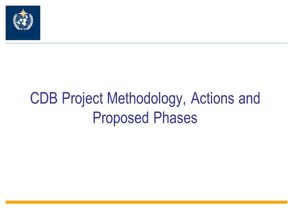CDB Project Methodology, Actions and Proposed Phases