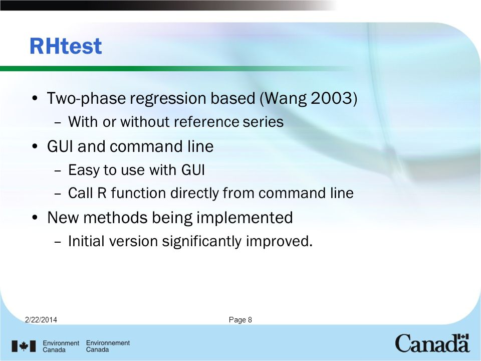 2/22/2014Page 8 RHtest Two-phase regression based (Wang 2003) –With or without reference series GUI and command line –Easy to use with GUI –Call R fun