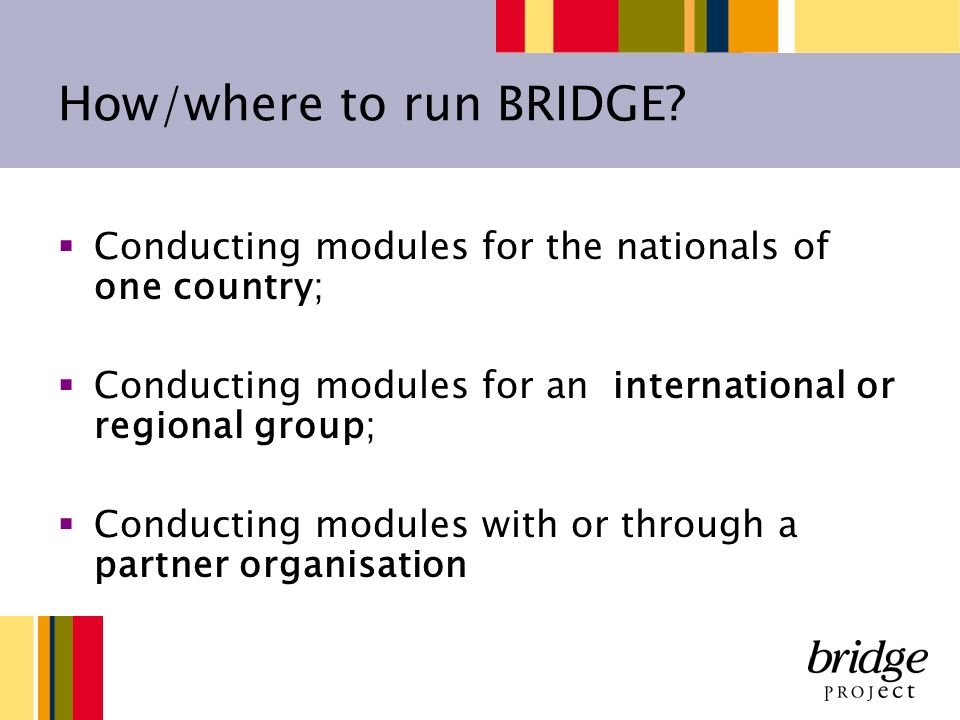 How/where to run BRIDGE.