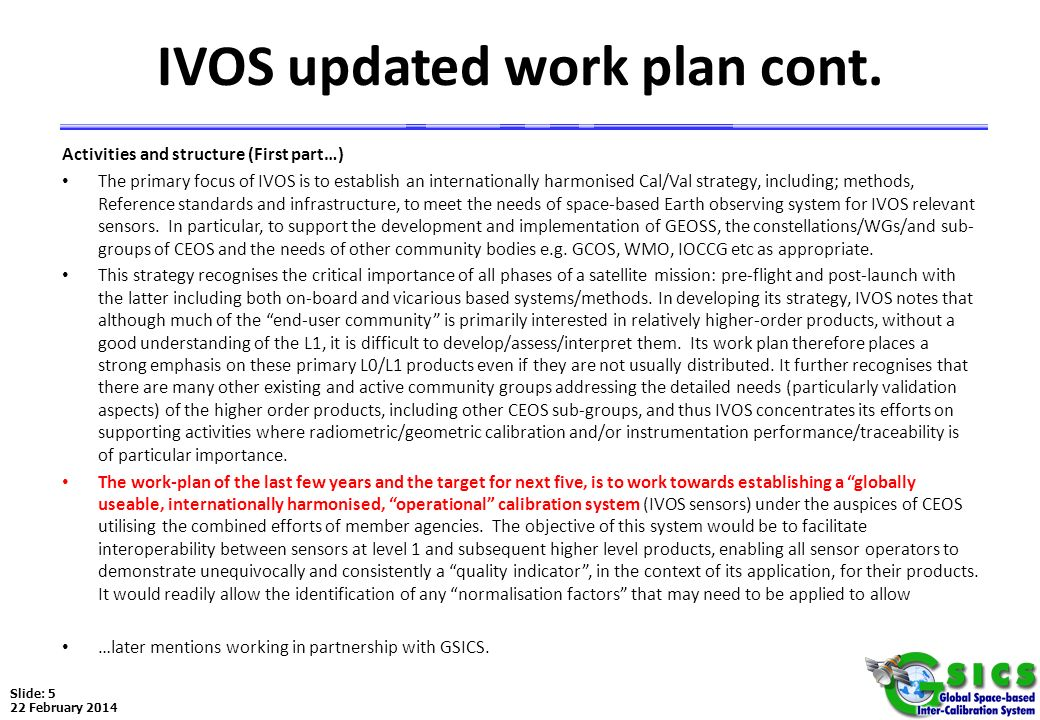 Slide: 5 22 February 2014 IVOS updated work plan cont. Activities and structure (First part…) The primary focus of IVOS is to establish an internation