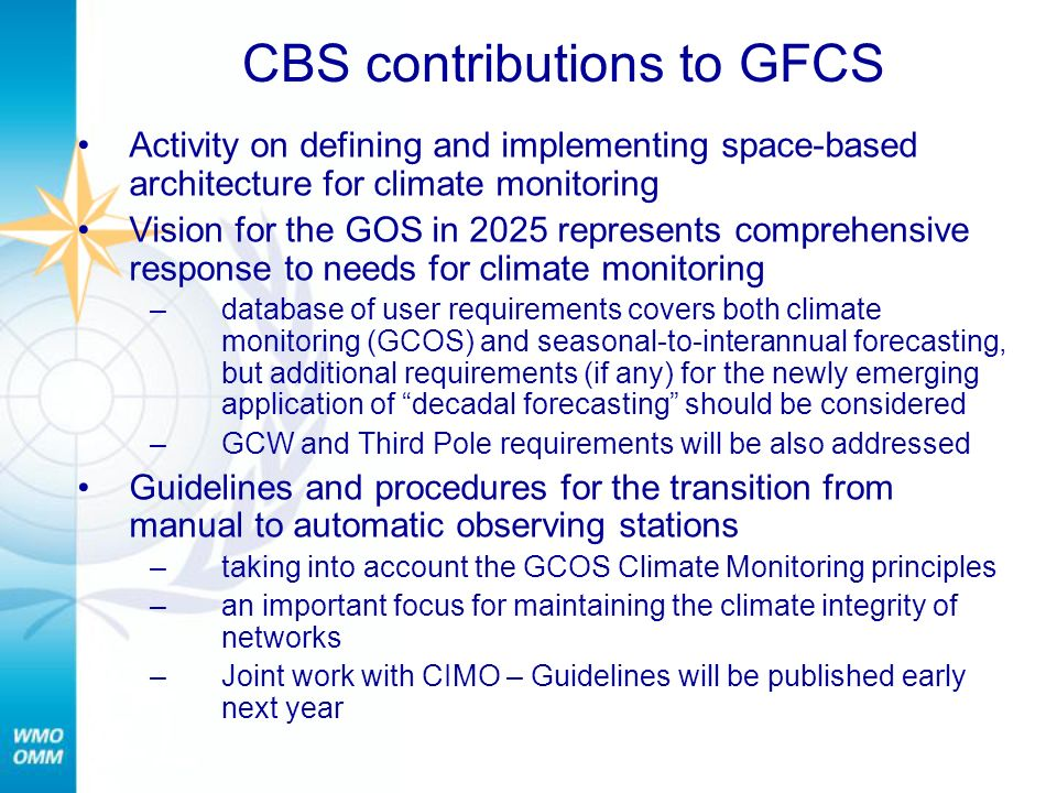 CBS contributions to GFCS Activity on defining and implementing space-based architecture for climate monitoring Vision for the GOS in 2025 represents