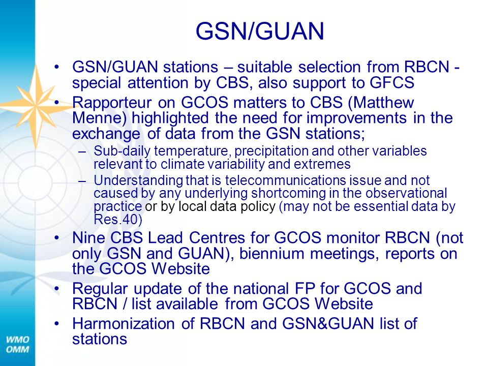 GSN/GUAN GSN/GUAN stations – suitable selection from RBCN - special attention by CBS, also support to GFCS Rapporteur on GCOS matters to CBS (Matthew