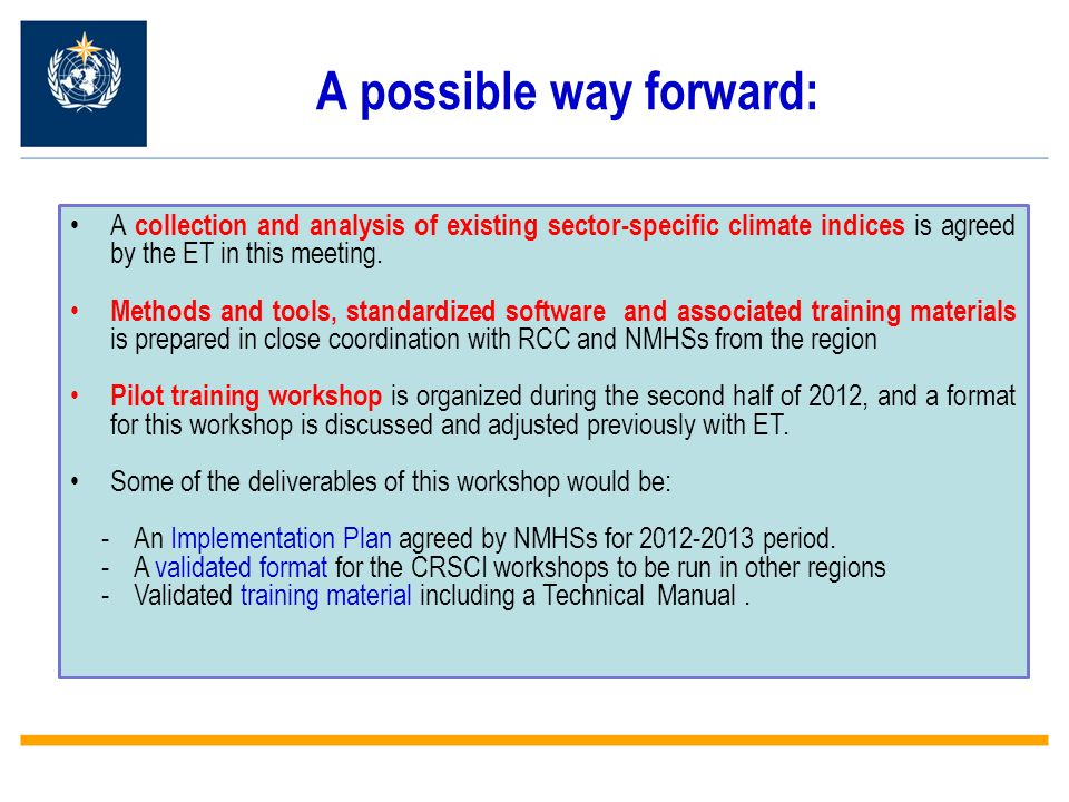 A possible way forward: A collection and analysis of existing sector-specific climate indices is agreed by the ET in this meeting.