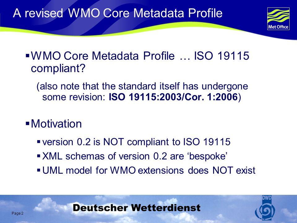 Page 2 A revised WMO Core Metadata Profile WMO Core Metadata Profile … ISO 19115 compliant.