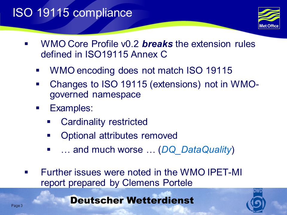 Page 84 Member country list – alternative implementation does not exist in WMO Metadata Profile v0.2 should be implemented as an XML enumeration type.......