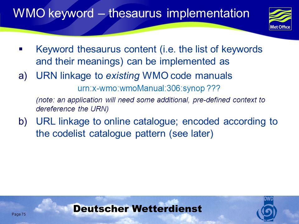 Page 75 WMO keyword – thesaurus implementation Keyword thesaurus content (i.e.