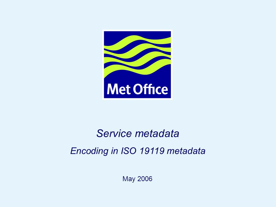 Page 87 Service metadata Encoding in ISO 19119 metadata May 2006