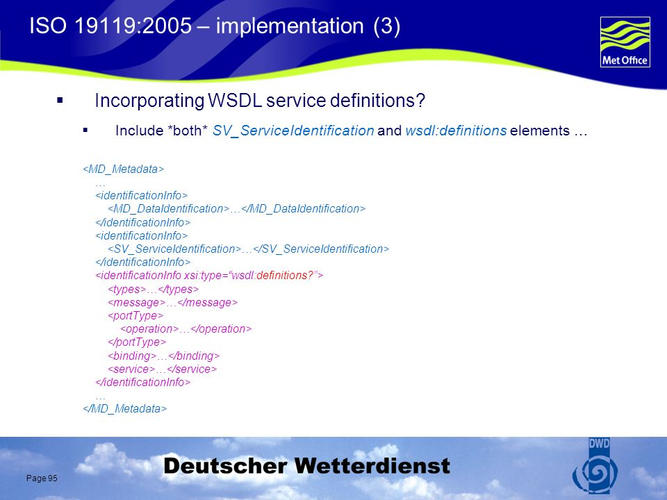 Page 95 ISO 19119:2005 – implementation (3) Incorporating WSDL service definitions.