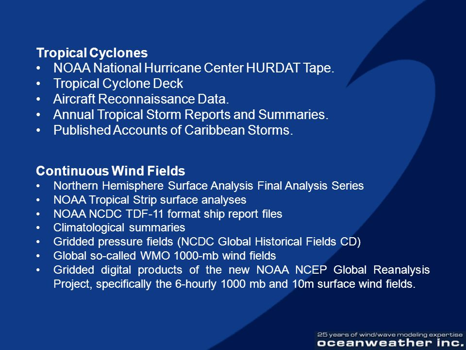 Tropical Cyclones NOAA National Hurricane Center HURDAT Tape. Tropical Cyclone Deck Aircraft Reconnaissance Data. Annual Tropical Storm Reports and Su