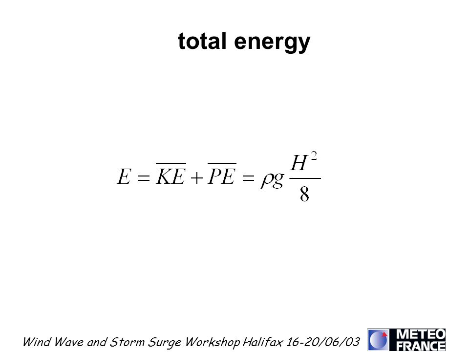 Wind Wave and Storm Surge Workshop Halifax 16-20/06/03 total energy