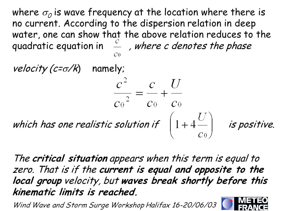 Wind Wave and Storm Surge Workshop Halifax 16-20/06/03 where 0 is wave frequency at the location where there is no current. According to the dispersio