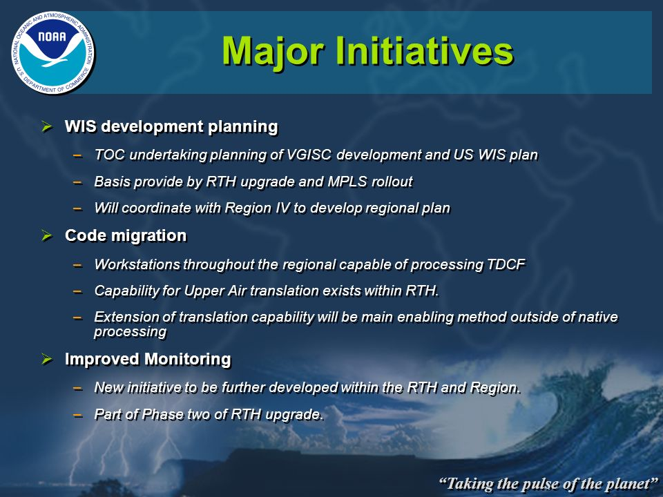 Taking the pulse of the planet Major Initiatives WIS development planning –TOC undertaking planning of VGISC development and US WIS plan –Basis provid