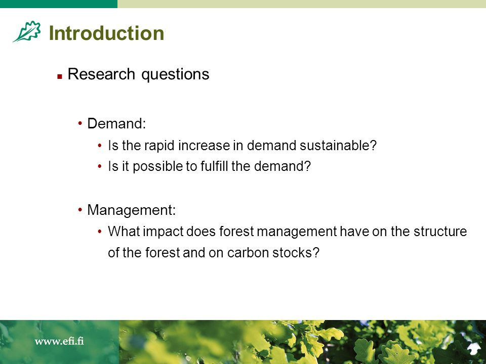 Introduction Research questions Demand: Is the rapid increase in demand sustainable.