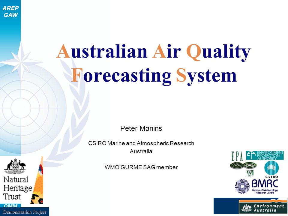 AREP GAW Australian Air Quality Forecasting System Peter Manins CSIRO Marine and Atmospheric Research Australia WMO GURME SAG member Demonstration Pro