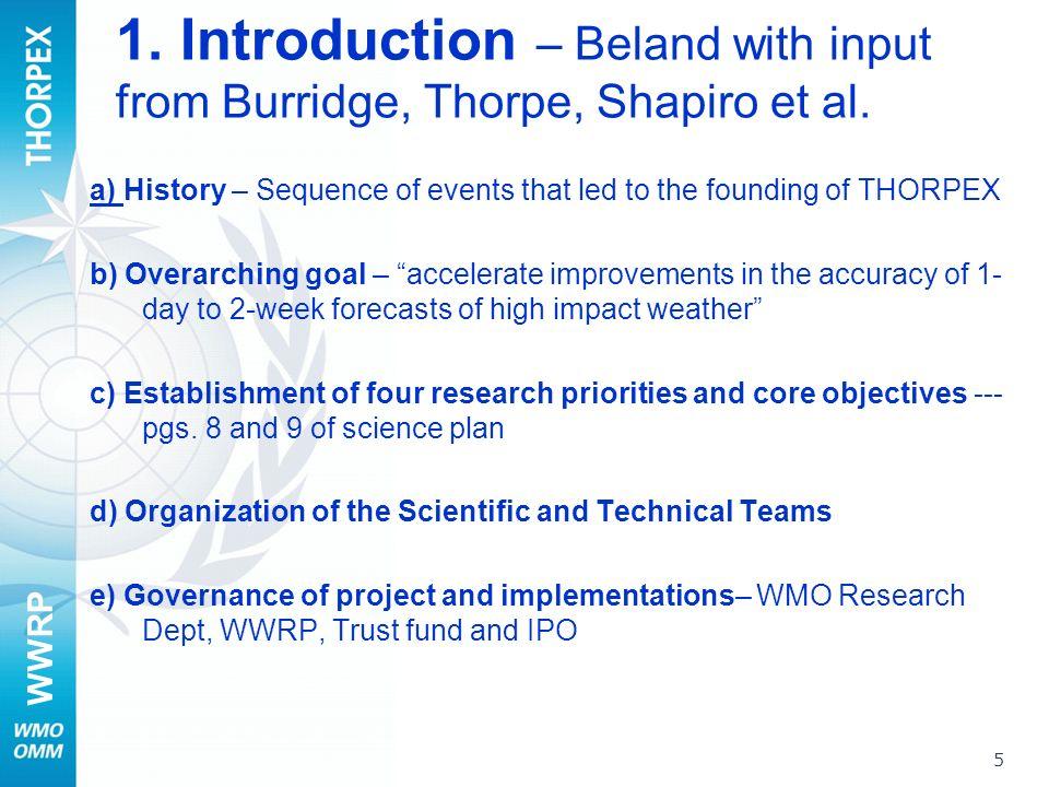 WWRP 1. Introduction – Beland with input from Burridge, Thorpe, Shapiro et al.