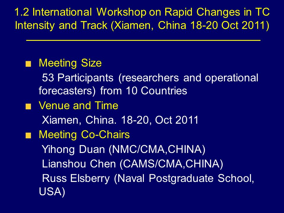 Meeting Size 53 Participants (researchers and operational forecasters) from 10 Countries Venue and Time Xiamen, China.