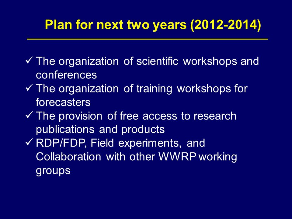 The organization of scientific workshops and conferences The organization of training workshops for forecasters The provision of free access to resear