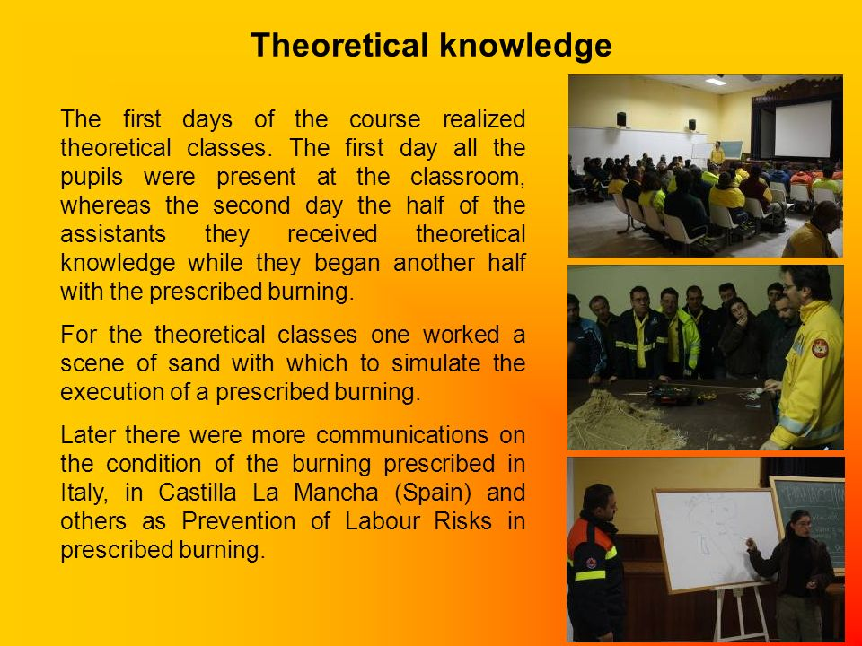 Theoretical knowledge The first days of the course realized theoretical classes.