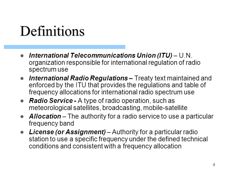4 Definitions International Telecommunications Union (ITU) – U.N.