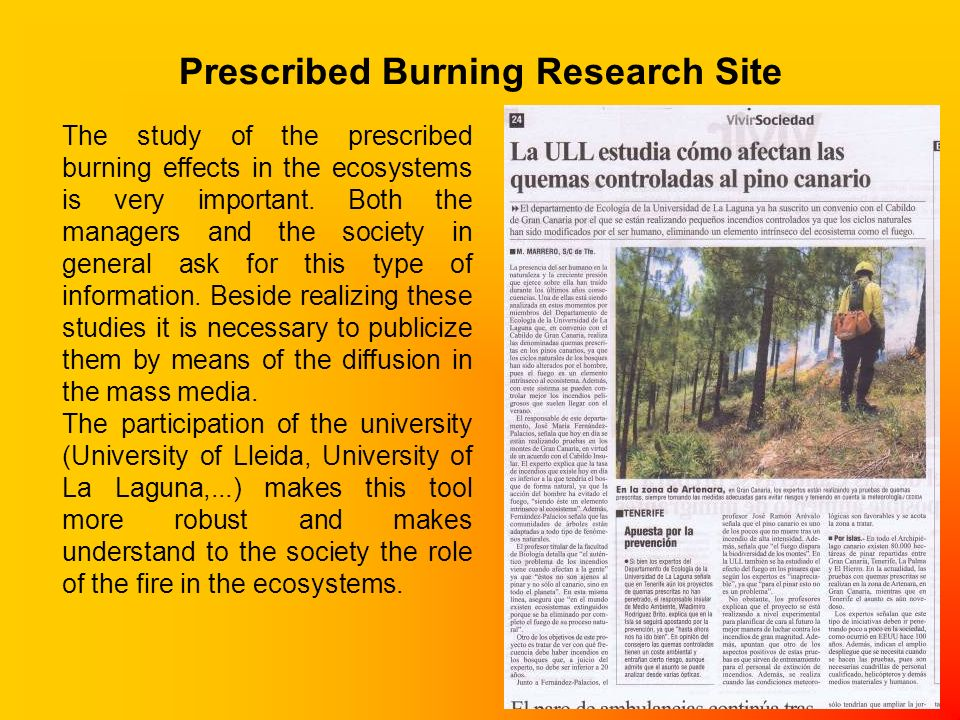 The study of the prescribed burning effects in the ecosystems is very important.