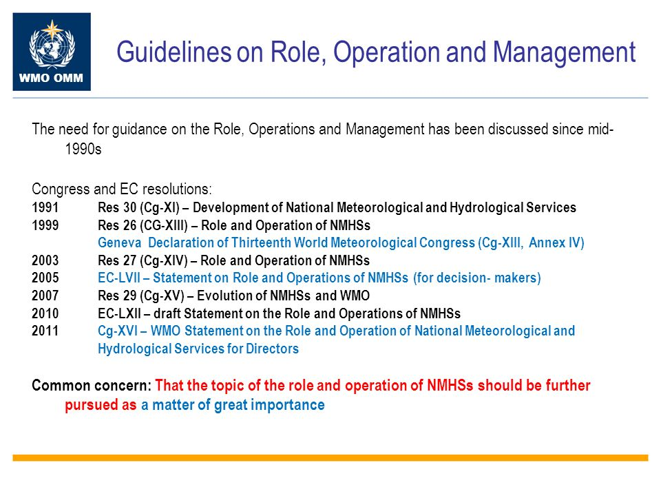 WMO OMM Guidelines on Role, Operation and Management The need for guidance on the Role, Operations and Management has been discussed since mid- 1990s