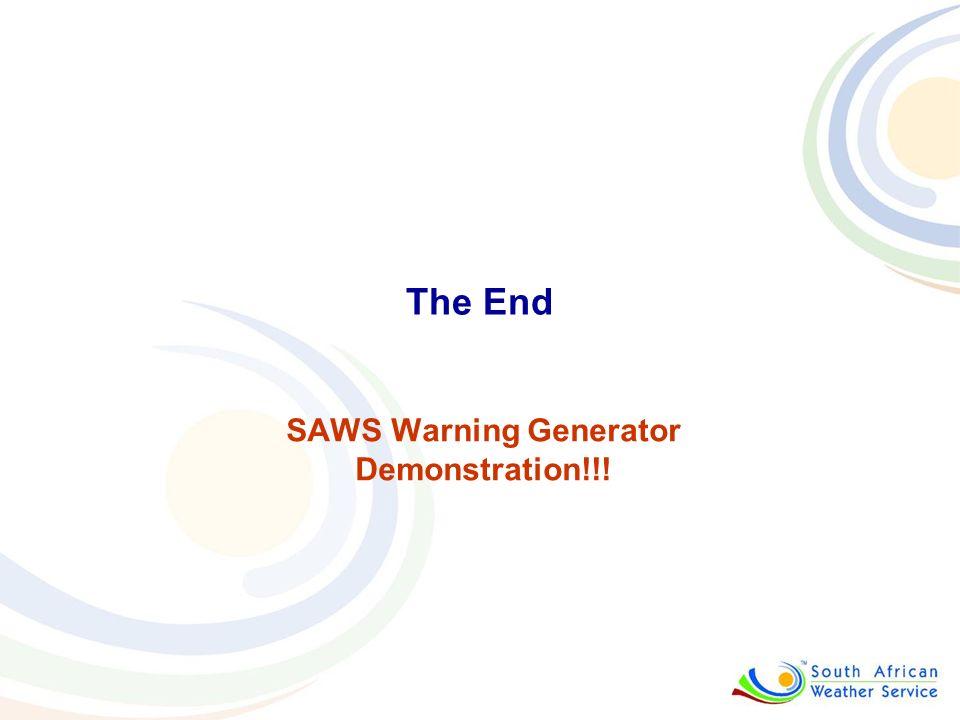SAWS Warning Generator Demonstration!!! The End