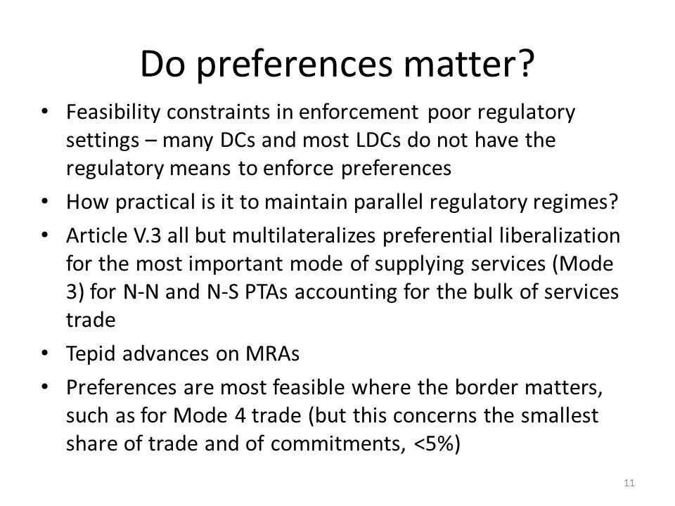 Do preferences matter? Feasibility constraints in enforcement poor regulatory settings – many DCs and most LDCs do not have the regulatory means to en