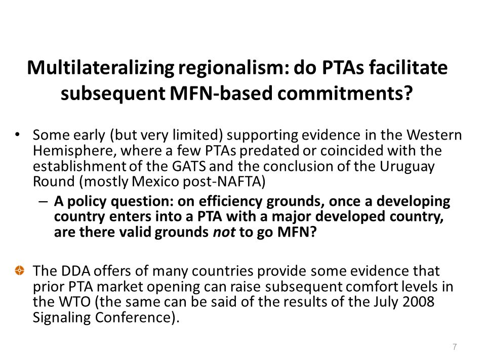 7 Multilateralizing regionalism: do PTAs facilitate subsequent MFN-based commitments.