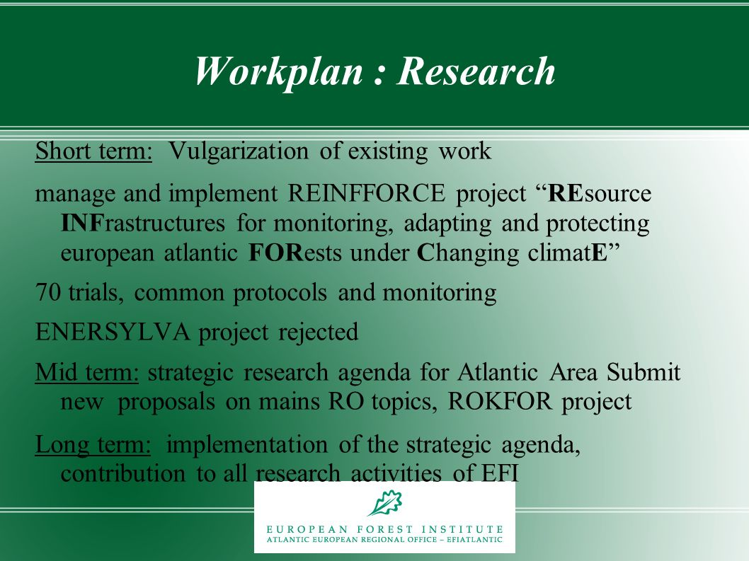 Workplan : Research Short term: Vulgarization of existing work manage and implement REINFFORCE project REsource INFrastructures for monitoring, adapti