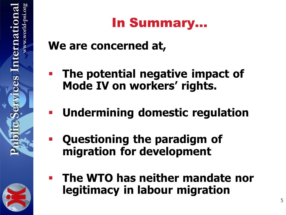 5 In Summary… We are concerned at, The potential negative impact of Mode IV on workers rights.