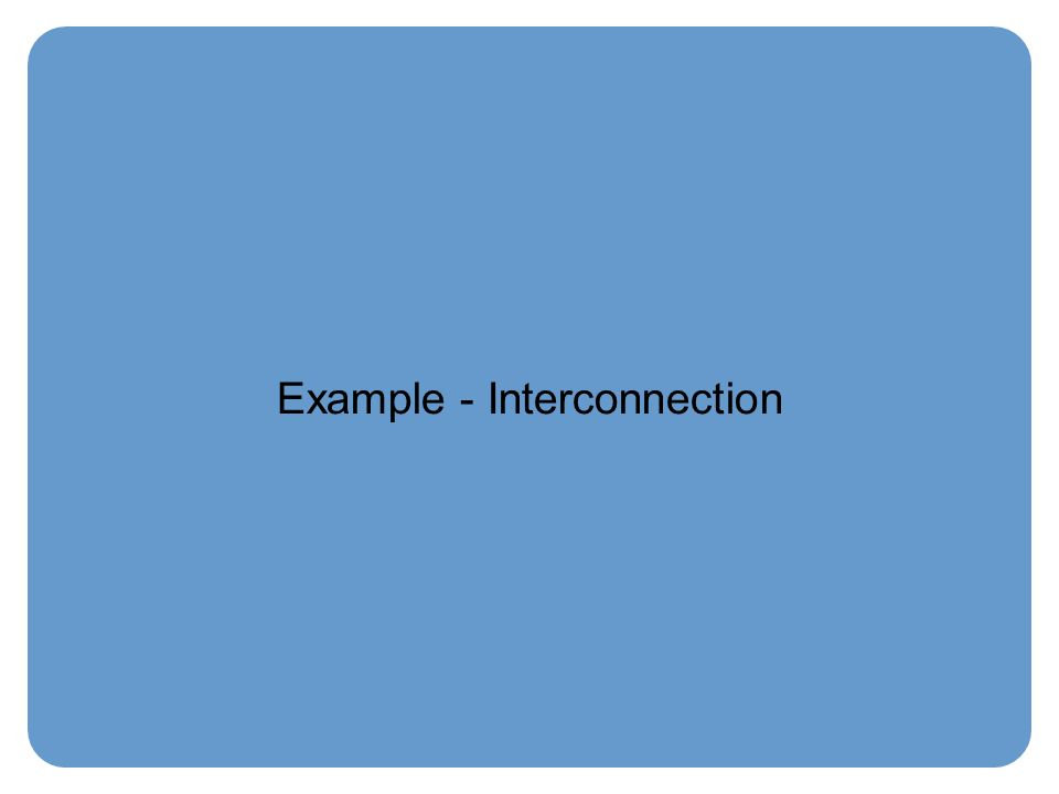 Example - Interconnection